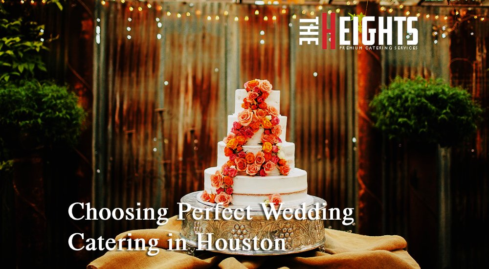 Choosing Perfect Wedding Catering in Houston