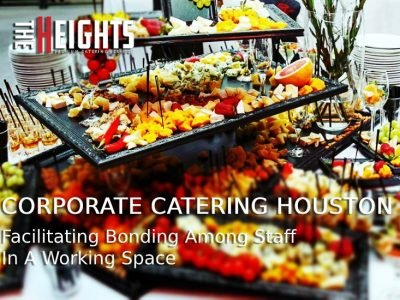 Corporate Catering Houston: Facilitating Bonding Among Staff In A Working Space