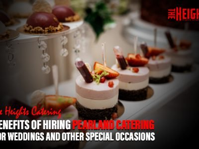 Benefits of Hiring Pearland Catering For Weddings and Other Special Occasions