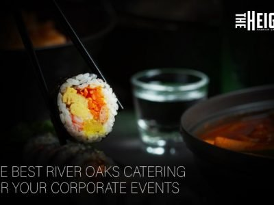 The Best River Oaks Catering For Your Corporate Events | The Heights Catering