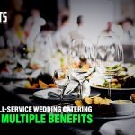 Hiring a Full-Service Wedding Catering Offers Multiple Benefits